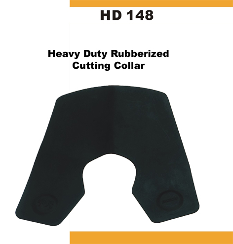HD148-Heavy Duty Rubberized Cutting Collar